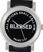 """Blessed"" From Psalms 72:17 Has the Inspirational Words on the Dial of the Unisex Size Brushed Chrome Round Case with Black Leather Strap"